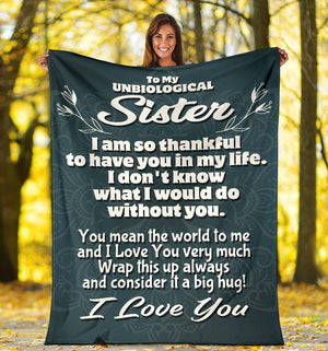 To my Unbiological Sister - I love you Message Blanket - FLB186