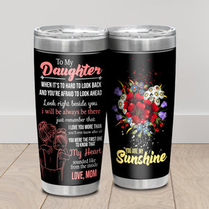 To My Daughter Love Mom Tumbler  NT-11
