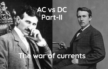 AC vs. DC - The Battle of Currents Part-II