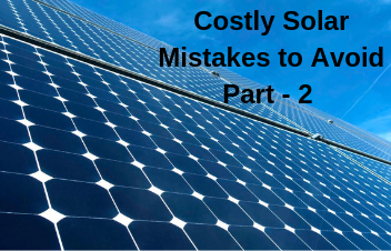 Costly Solar Mistakes And How to Avoid Them - II