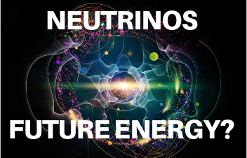 What is a Neutrino? Future's Free, Clean and Green Energy?