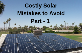 Costly Solar Mistakes And How to Avoid Them - I
