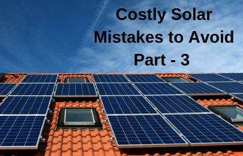 Costly Solar Power System Mistakes And How to Avoid Them - III