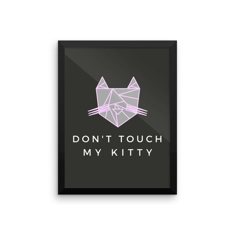 Don't Touch My Kitty - Framed Feminist Poster