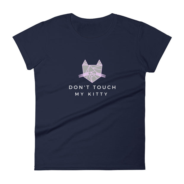 Don't Touch My Kitty - Women's Feminist T-Shirt