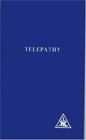 Telepathy and the Etheric Vehicle by Alice A. Bailey