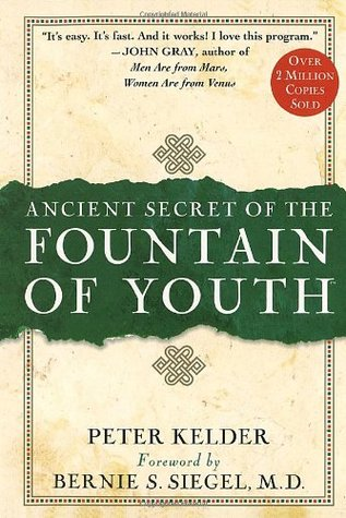 Ancient Secret of the Fountain of Youth by Peter Kelder