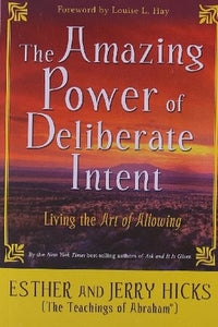 Living the Art of Allowing: Amazing Power of Deliberate Intent Book by Esther Hicks