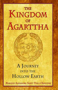 The Kingdom of Agarttha: A Journey into the Hollow Earth