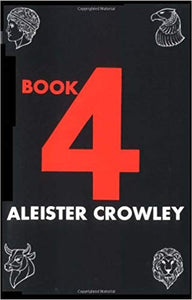 BOOK 4 - Aleister Crowley