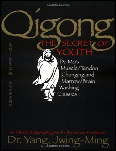 Qigong, the Secret of Youth:  by -  Yang Jwing-Ming