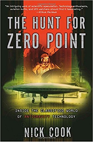 The Hunt for Zero Point: Inside the Classified World of Antigravity Technology - by Nick Cook