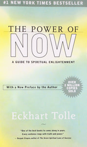The Power of Now: A Guide to Spiritual Enlightenment - by Eckhart Tolle