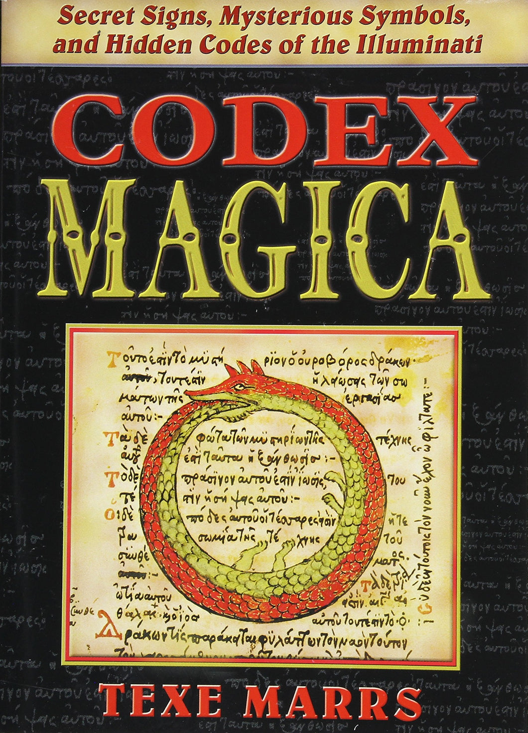 Codex Magica: Secret Signs, Mysterious Symbols, and Hidden Codes of the Illuminati by Texe Marrs