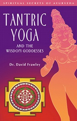 Tantric Yoga and the Wisdom Goddesses