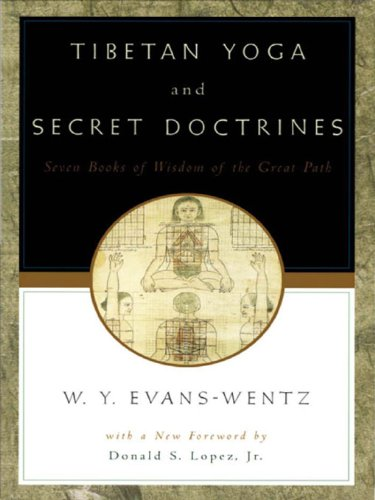 Tibetan Yoga and Secret Doctrines: Or Seven Books of Wisdom of the Great Path, According to the Late Lama Kazi Dawa-Samdup's