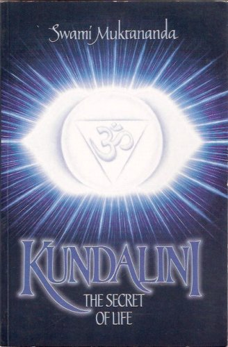Kundalini: The Secret of Life Book by Muktananda