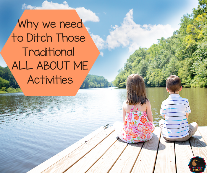 Why you need to ditch those traditional 'All About Me' activities