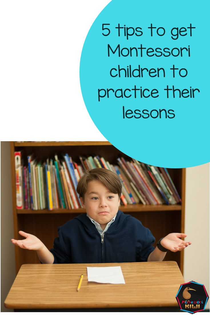 5 tips to get Montessori children practicing lessons!
