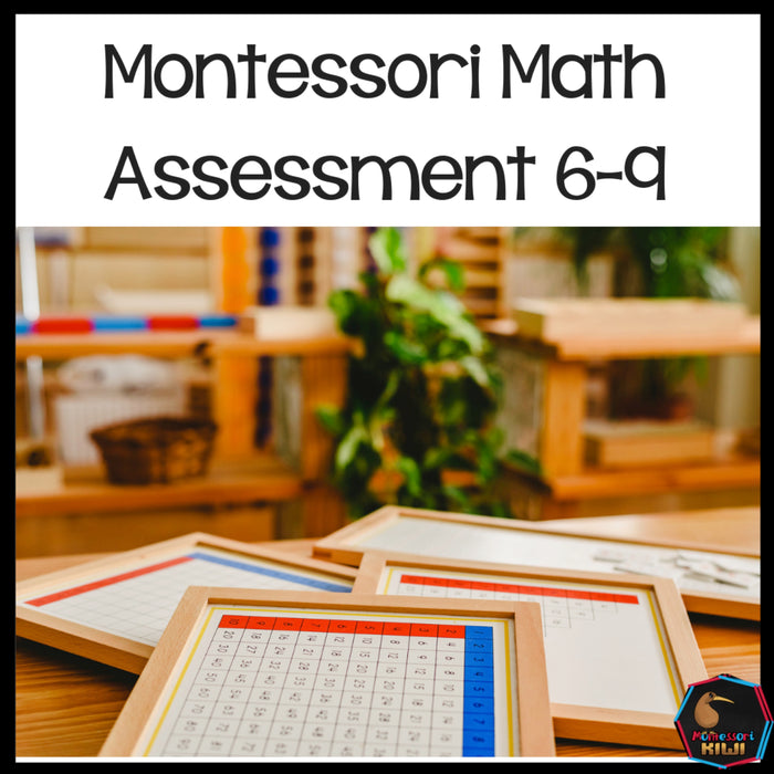 Montessori math assessment ages 6-9 - montessorikiwi
