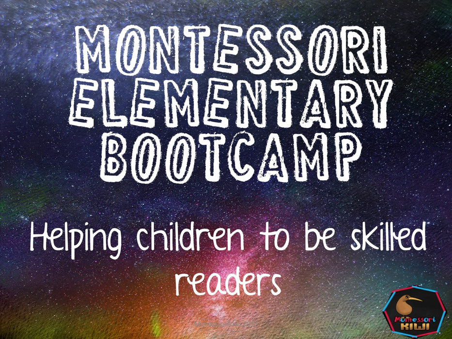 Elementary Boot Camp: Helping children to be skilled readers - montessorikiwi