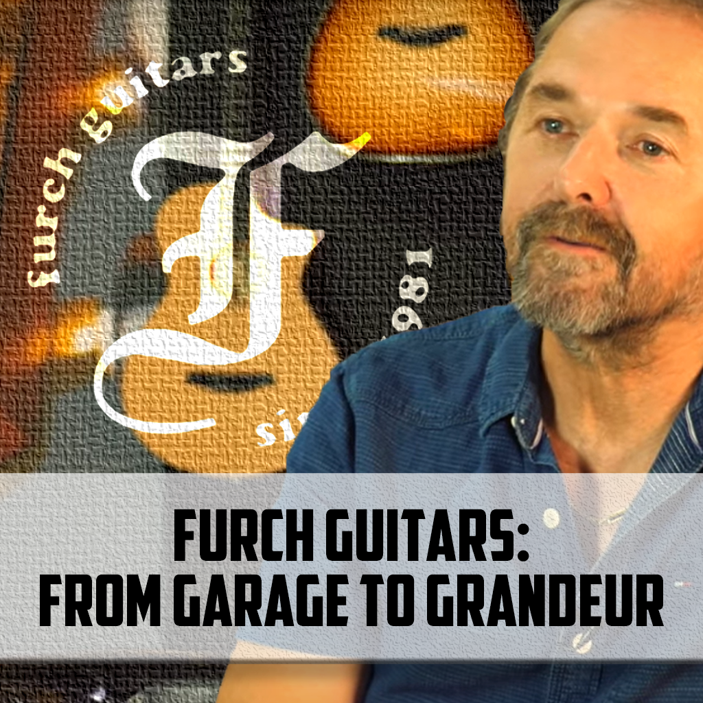 Furch Guitars - From Garage to Grandeur