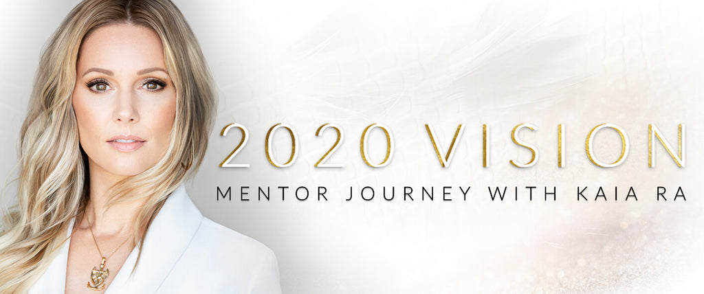 2020 Vision Mentor Journey with Kaia Ra | Silver Dragon & Golden Dragon Packages