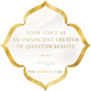 Your Voice as an Omniscient Creator of Quantum Reality — Hathor, The Sophia Code | Kaia Ra