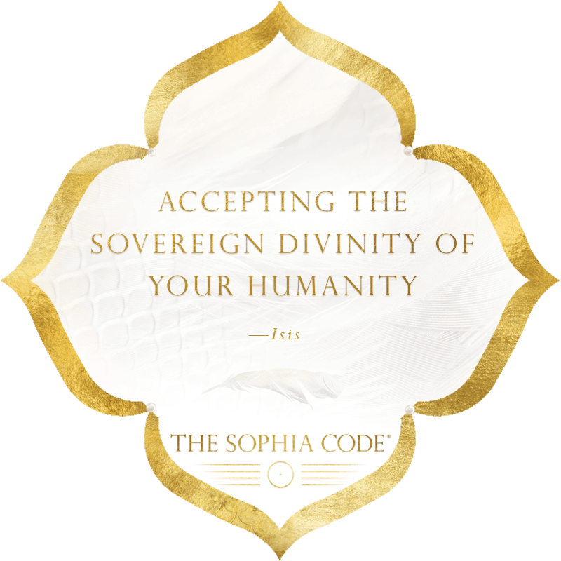 Accepting the Sovereign Divinity of Your Humanity — Isis, The Sophia Code | Kaia Ra