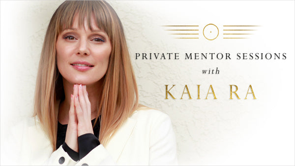 Private Mentor Session with Kaia Ra