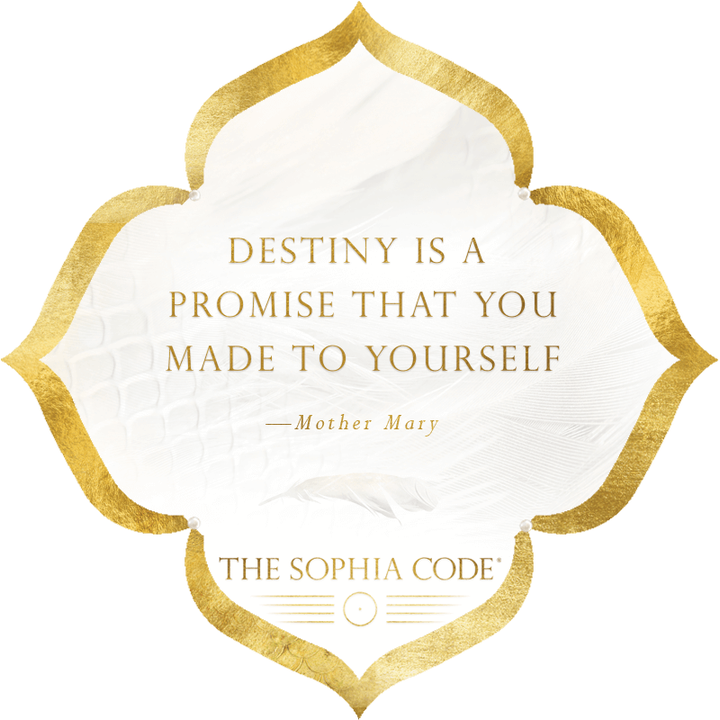 Destiny Is a Promise You Made to Yourself — Mother Mary, The Sophia Code | Kaia Ra