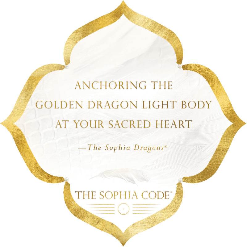 Anchoring Your Golden Dragon Light Body at the Sacred Heart — The Sophia Dragons, The Sophia Code | Kaia Ra
