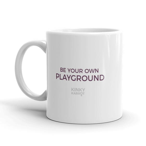 Be your own Playground <br> Ceramic Mug