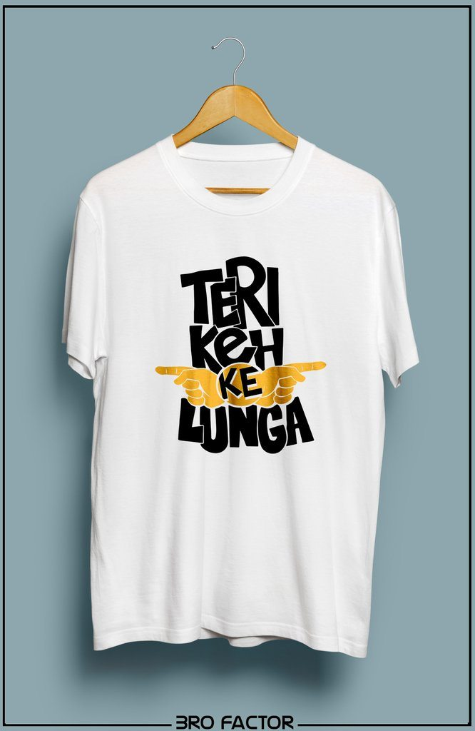 Bro Factor Teri Keh Ke Lunga Graphic Printed T-Shirt