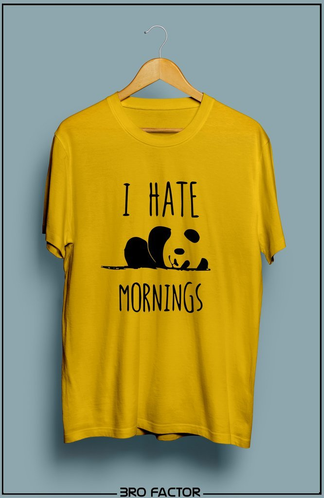 BroFactor I Hate Mornings Graphic Printed T-Shirt