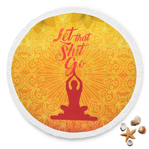 Let That S*** Go Yoga Round Beach Blanket Towel Meditation Pool