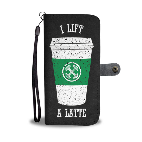 I Lift A Latte Wallet Phone Case Custom Artwork Printed Unisex
