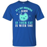 It's Not Drinking Alone Short Sleeve T-Shirt Cat Mom Dad Adult Unisex