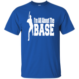 I'm All About The Base Short Sleeve T-Shirt Baseball Fan Adult Unisex