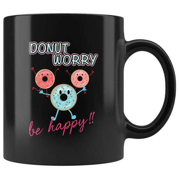 Donut Worry Be Happy 11oz Black Ceramic Coffee Mug