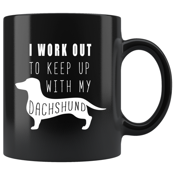 I Work Out Dachshund Black Ceramic Mug 11oz Coffee Cup Double Sided Print