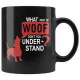 What Part Of Woof Black Ceramic Mug 11oz Coffee Cup Double Sided Print