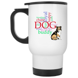 My Dog Buddy Travel Mugs 14oz Hot and Cold Drinks White or Tan Background