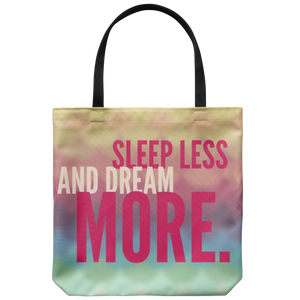 Sleep Less And Dream More Everyday Tote Bag Motivation Double Sided Print