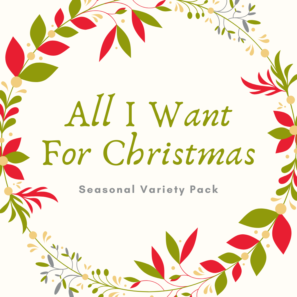 All I Want For Christmas - Seasonal Variety Pack