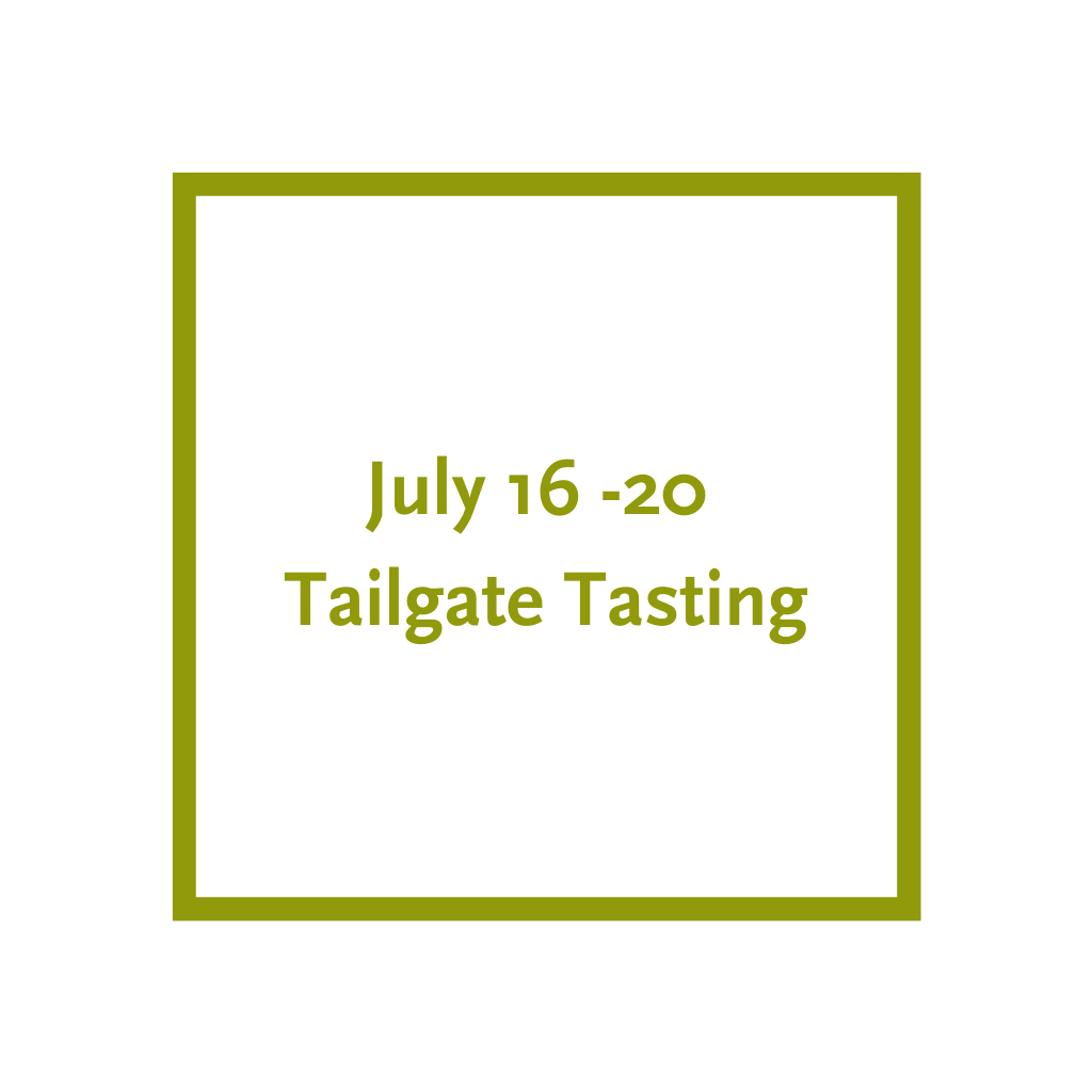 Tailgate Tasting, July 16 - 20