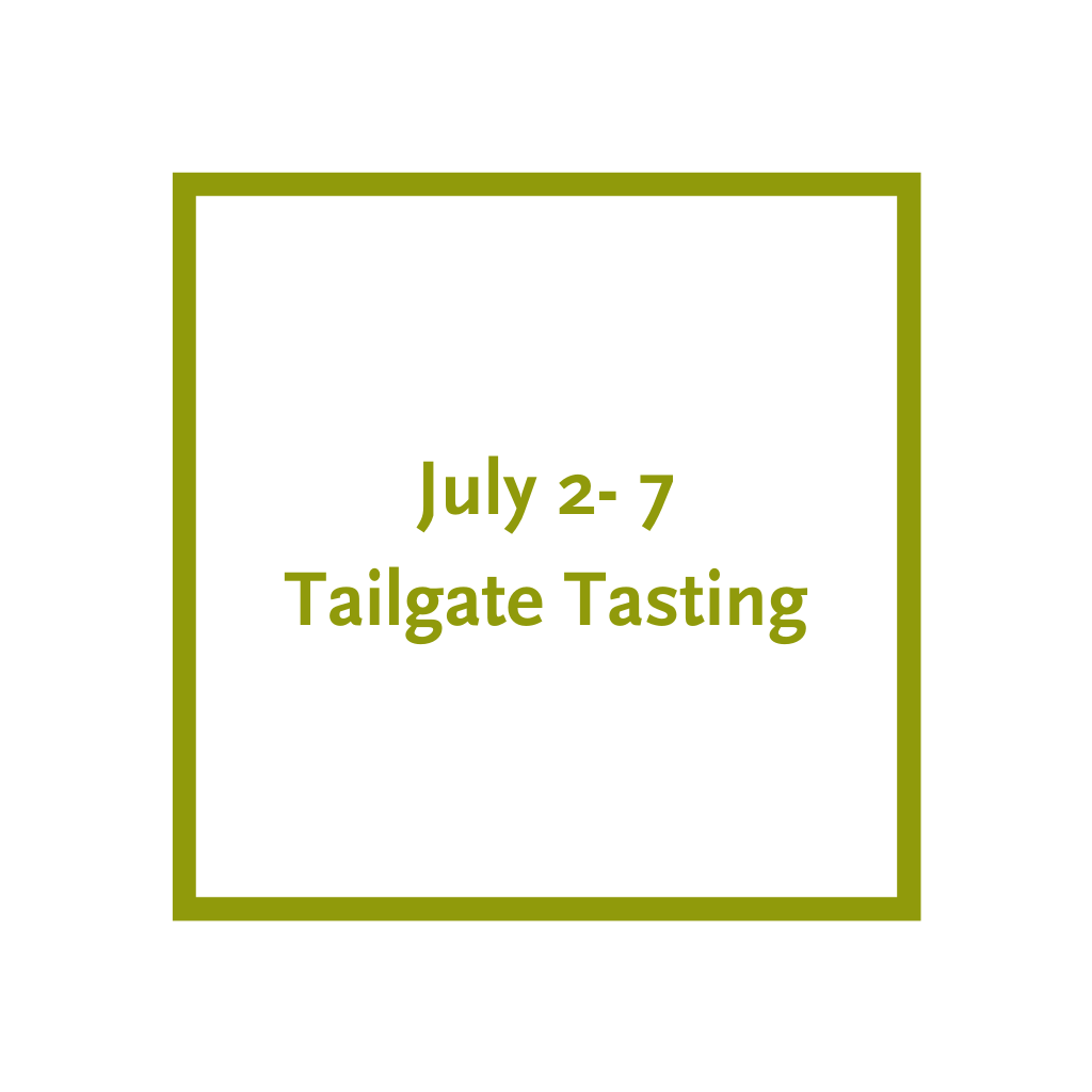 Tailgate Tasting, July 2 - 6