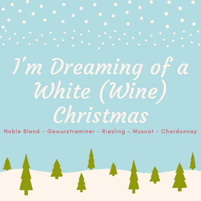 I'm Dreaming of a White (Wine) Christmas