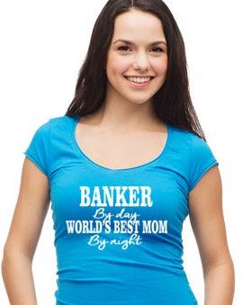 Banker By Day World's Best Mom By Night Short-Sleeve Unisex T-Shirt