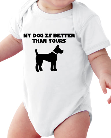 My Dog Is Better Than Yours  (Pet) Baby Short Sleeve Bodysuits